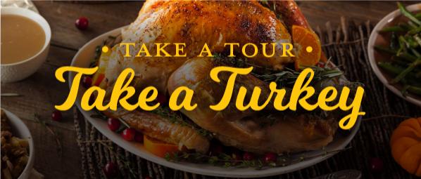 Take a tour. Take a turkey